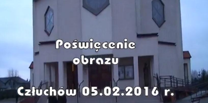 Poświęcenie obrazu Człuchów 05.02.2016r.